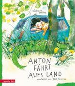 Anton fährt aufs Land