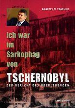 Ich war im Sarkophag von Tschernobyl