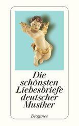 Die schönsten Liebesbriefe deutscher Musiker