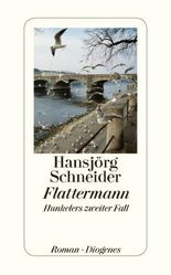 Flattermann: Hunkelers zweiter Fall