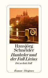 Hunkeler und der Fall Livius: Hunkelers sechster Fall