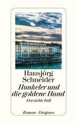 Hunkeler und die goldene Hand: Hunkelers siebter Fall