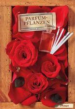 Parfümpflanzen: Eine kleine Geschichte der Parfümerie