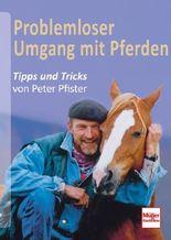 Problemloser Umgang mit Pferden