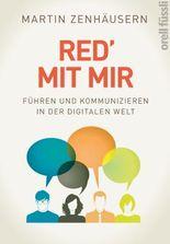 Red' mit mir: Führen und Kommunizieren in der digitalen Welt