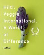 Hiltl. Veggie International. A World of Difference.
