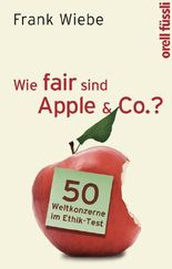 Wie fair sind Apple & Co.?