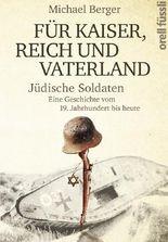Für Kaiser, Reich und Vaterland - Jüdische Soldaten. Eine Geschichte vom 19. Jahrhundert bis heute
