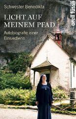 Licht auf meinem Pfad - Autobiografie einer Einsiedlerin