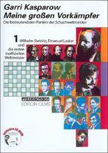 Meine grossen Vorkämpfer. Die bedeutendsten Partien der Schachweltmeister,...