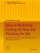 Ideas in Marketing: Finding the New and Polishing the Old