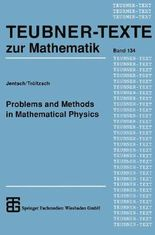 Problems and Methods in Mathematical Physics