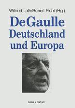 De Gaulle, Deutschland und Europa