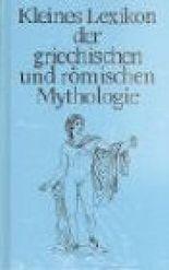 Kleines Lexikon der griechischen und römischen Mythologie