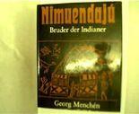 Nimuendaju, Bruder der Indianer,