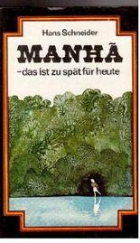 Manha - das ist zu spät für heute. Abenteuerroman.