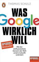 Was Google wirklich will
