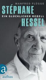 Stéphane Hessel - ein glücklicher Rebell