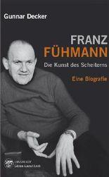 Franz Fühmann. Die Kunst des Scheiterns