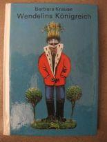 Wendelins Königreich (Die kleinen Trompetenbücher)