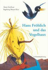 Hans Fröhlich und das Vogelhaus
