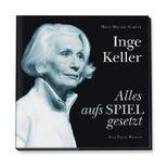 Inge Keller - Alles aufs Spiel gesetzt
