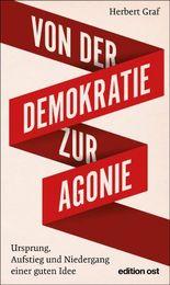 Von der Demokratie zur Agonie