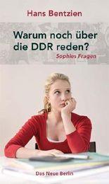 Warum noch über die DDR reden?
