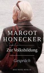 Zur Volksbildung: Margot Honecker Im Gespräch mit Frank Schumann