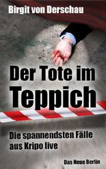 Der Tote im Teppich: Die spannendsten Fälle aus Kripo live
