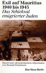 """Exil auf Mauritius 1940 bis 1945: Report einer """"demokratischen"""" Deportation jüdischer Flüchtlinge"""