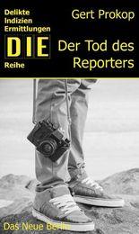Der Tod des Reporters: Kriminalroman