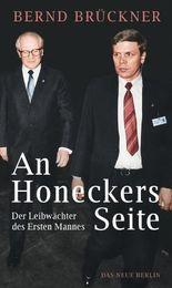 An Honeckers Seite: Der Leibwächter des Ersten Mannes