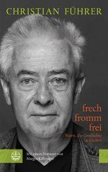frech – fromm – frei