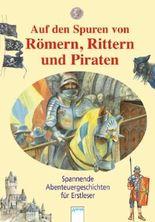 Auf den Spuren von Römern, Rittern und Piraten
