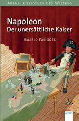 Napoleon. Der unersättliche Kaiser