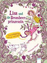 Lisa und die Brombeerprinzessin. Freundschaftstage sind die schönsten