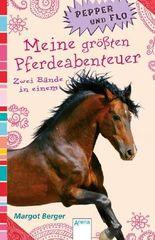 Pepper und Flo - Meine größten Pferdeabenteuer