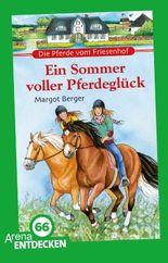 Die Pferde vom Friesenhof. Ein Sommer voller Pferdeglück
