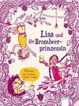 Lisa und die Brombeerprinzessin. Löwen, die brüllen, beißen nicht
