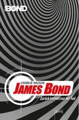 James Bond. Zurück kommt nur der Tod