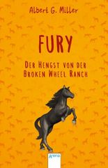 Fury. Der Hengst von der Broken Wheel Ranch