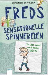 Freds sensationelle Spinnereien - So viel Sand und keine Wüste