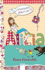 Alicia (1). Unverhofft nervt oft!!!