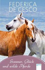 Sommer, Glück und wilde Pferde