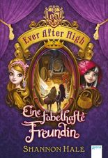 Ever After High - Eine fabelhafte Freundin