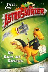 Astrosaurier - Die Rache der Raptoren