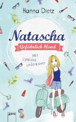 Natascha - Mit Lipgloss undercover
