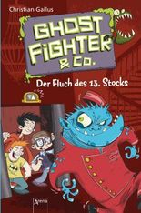 Ghostfighter & Co. - Der Fluch des 13. Stocks
