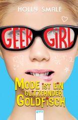 Geek Girl (1). Mode ist ein glitzernder Goldfisch